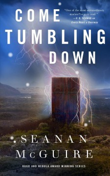 Come tumbling down / Seanan McGuire.