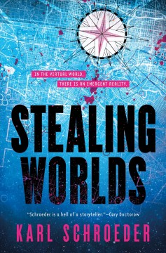 Stealing worlds / Karl Schroeder.