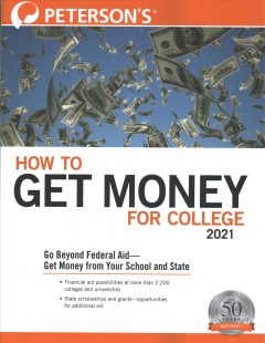 Peterson's How to Get Money for College 2021