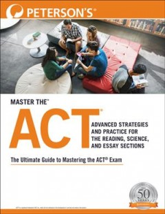 Master the Act : Advanced Strategies and Practice for the Reading, Science, and Essay Sections