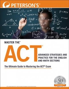 Master the Act : Advanced Strategies and Practice for the English and Math Sections