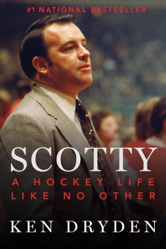 Scotty : A Hockey Life Like No Other