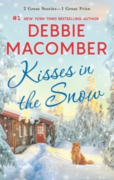 Kisses in the snow / Debbie Macomber.