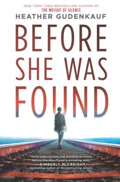 Before she was found / Heather Gudenkauf.