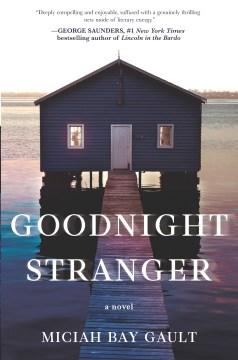 Goodnight stranger / Miciah Bay Gault.