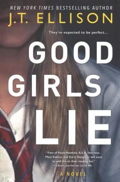 Good girls lie / J.T. Ellison.