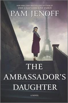 The ambassador's daughter / Pam Jenoff.