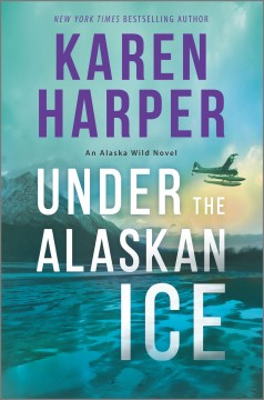 Under the Alaskan ice / Karen Harper.