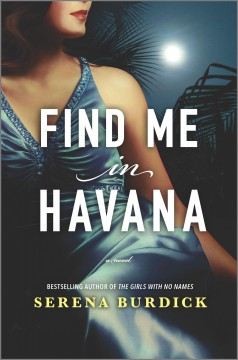 Find me in Havana / Serena Burdick.