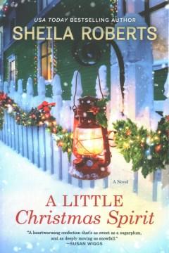 A little Christmas spirit / Sheila Roberts.
