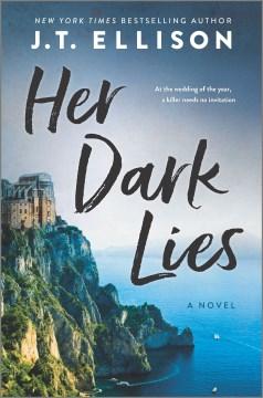 Her dark lies / J.T. Ellison.