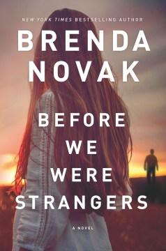 Before we were strangers / Brenda Novak.