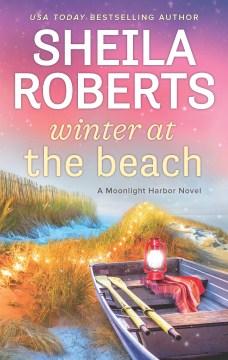Winter at the beach / Sheila Roberts.