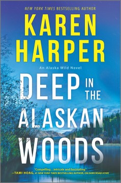 Deep in the Alaskan woods / Karen Harper.