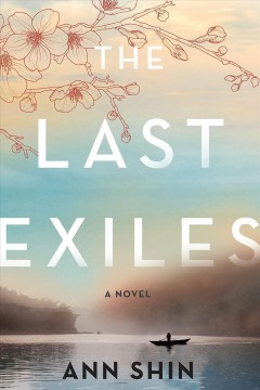 The last exiles : a novel / Ann Shin.