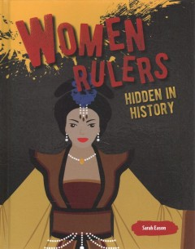 Women rulers : hidden in history