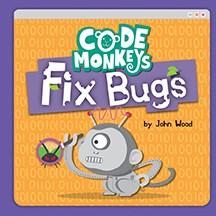 Code monkeys fix bugs / by John Wood.