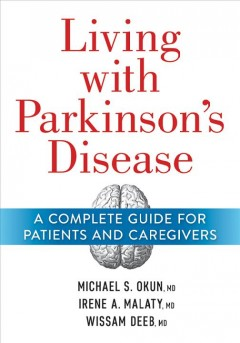 Living With Parkinson's Disease : A Complete Guide for Patients and Caregivers