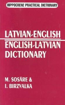 Latvian-English, English-Latvian dictionary / M. Sosāre & I. Borzvalka.