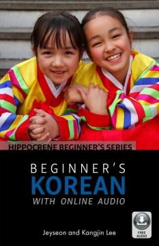Beginnerѫs Korean : Includes Downloadable Audio