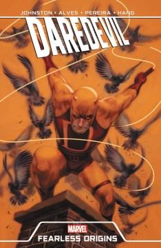 Daredevil : fearless origins / Antony Johnston, Charles Soule ; Wellington Alves.