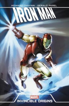 Iron Man : invincible origins / Howard Chaykin ; illustrated by Gerald Parel.