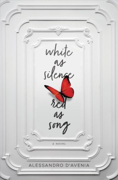 White as Silence, Red as Song : A Novel Alessandro D'Avenia.