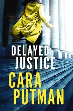 Delayed justice Cara C. Putman.