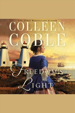 Freedom's light [electronic resource] / Colleen Coble.