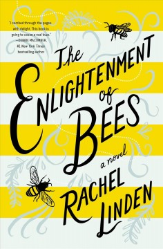 The enlightenment of bees Rachel Linden.