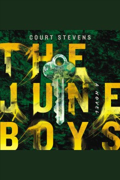 The June boys : a novel [electronic resource] / Court Stevens.