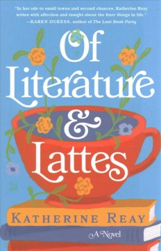Of literature and lattes / Katherine Reay.