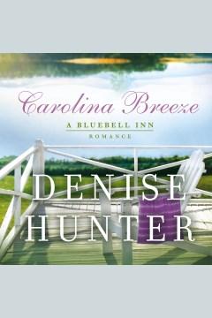 Carolina breeze [electronic resource] / Denise Hunter.