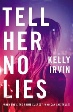 Tell her no lies / Kelly Irvin.