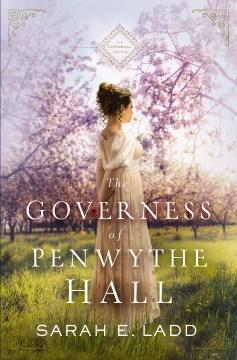 The governess of Penwythe Hall Sarah E. Ladd.