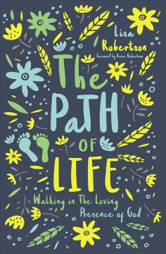 The Path of Life : Walking in the Loving Presence of God