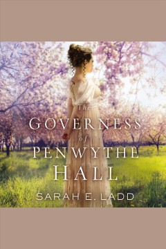 The governess of Penwythe Hall [electronic resource] / Sarah E. Ladd.