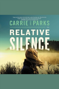 Relative silence [electronic resource] / Carrie Stuart Parks.
