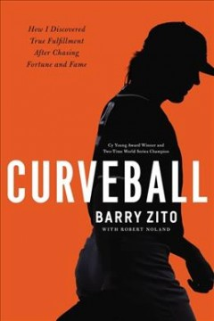 Curveball : How I Discovered True Fulfillment After Chasing Fortune and Fame