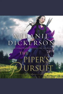 The piper's pursuit [electronic resource] / Melanie Dickerson.