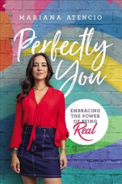 Perfectly You : Embracing the Power of Being Real