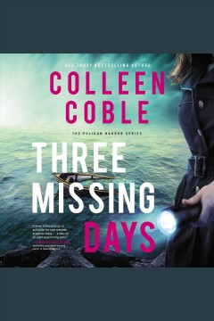 Three missing days [electronic resource] / Colleen Coble.