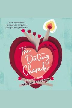 The dating charade [electronic resource] / Melissa Ferguson.