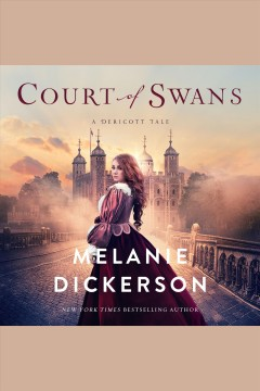 Court of swans [electronic resource] / Melanie Dickerson.