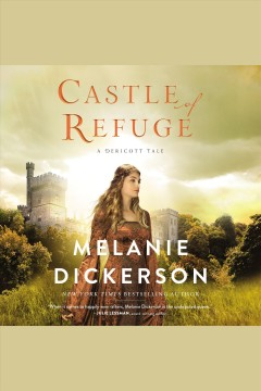 Castle of refuge [electronic resource] / Melanie Dickerson.
