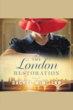 The London restoration : a novel [electronic resource] / Rachel McMillan.