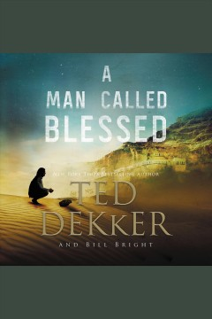 A man called blessed [electronic resource] / Ted Dekker and Bill Bright.