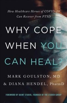 Why Cope When You Can Heal? : How Healthcare Heroes of Covid-19 Can Recover from Ptsd