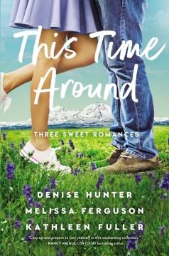 This time around / Three Sweet Romances