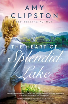 The heart of Splendid Lake Amy Clipston.